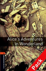 Oxford Bookworms Library : Stage 2: Alice's Adventures in Wonderland Audio CD Pack: 700 Headwords - Jennifer Bassett