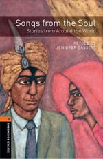 Oxford Bookworms Library : Stage 2: Songs from the Soul: Stories from Around the World Audio CD Pack - Jennifer Bassett