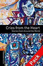Oxford Bookworms Library : Stage 2: Cries from the Heart: Stories from Around the World Audio CD Pack - Jennifer Bassett