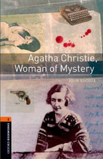 Oxford Bookworms Library : Stage 2: Agatha Christie, Woman of Mystery: 700 Headwords - John Escott