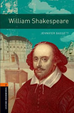 Oxford Bookworms Library : Stage 2: William Shakespeare: 700 Headwords - Jennifer Bassett