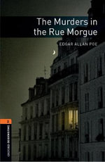 The Oxford Bookworms Library : Stage 2: The Murders in the Rue Morgue: 700 Headwords - Edgar Allan Poe