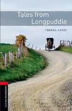 Oxford Bookworms Library : Stage 2: Tales from Longpuddle: 700 Headwords - Thomas Hardy