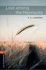 Oxford Bookworms Library : Stage 2: Love Among the Haystacks: 700 Headwords - D. H. Lawrence