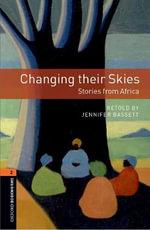 Changing Their Skies : Stories from Africa: World Stories - Jennifer Bassett
