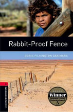 Rabbit-proof Fence & Study Guide Stage 3 : Oxford Bookworms - Doris Pilkington Garimara