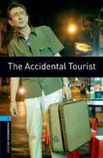 Oxford Bookworms Library : Stage 5: The Accidental Tourist: 1800 Headwords - Anne Tyler