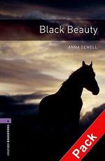 Oxford Bookworms Library : Stage 4: Black Beauty Audio CD Pack: 1400 Headwords - John Escott