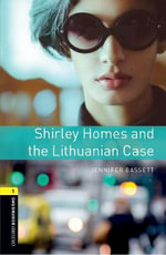 Oxford Bookworms Library : Stage 1: Shirley Homes and the Lithuanian Case - Jennifer Bassett