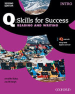 Q Skills for Success : Intro Level: Reading & Writing Student Book with IQ Online