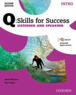 Q Skills for Success : Intro Level: Listening & Speaking Student Book with IQ Online