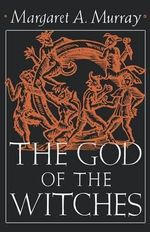 The God of the Witches : Galaxy Books - Margaret A. Murray