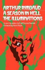 A Season in Hell : The Illuminations - Arthur Rimbaud
