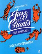 Jazz Chants for Children: Teacher's Edition : Rhythms of American English Through Chants, Songs and Poems - Carolyn Graham