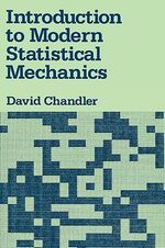 Introduction to Modern Statistical Mechanics - David Chandler