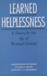 Learned Helplessness : A Theory for the Age of Personal Control - Christopher Peterson