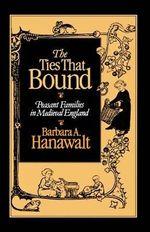 The Ties that Bound : Peasant Families in Medieval England -  HanAOXUPAWalt