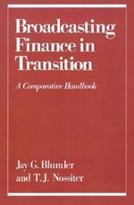 Broadcasting Finance in Transition : A Comparative Handbook