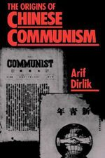 The Origins of Chinese Communism - Arif Dirlik