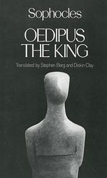 Oedipus Rex : Greek Tragedy in New Translations - Sophocles