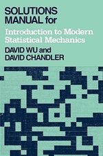 Solutions Manual for Introduction to Modern Statistical Mechanics - David Wu
