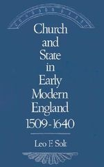 Church and State in Early Modern England, 1509-1640 - Leo F. Solt