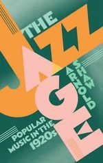 The Jazz Age : Popular Music in the 1920's - Arnold Shaw