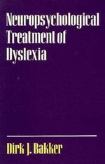 Neuropsychological Treatment of Dyslexia - BAKKER
