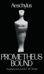 Prometheus Bound : The Greek Tragedy in New Translations - Aeschylus