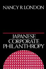 Japanese Corporate Philanthropy : Indian Arts and Federal Policy, 1933-1943 - LONDON