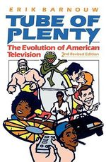 Tube of Plenty : The Evolution of American Television - Erik Barnouw