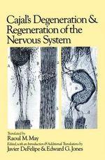 Cajal's Degeneration and Regeneration of the Nervous System - Santiago Ramon y Cajal