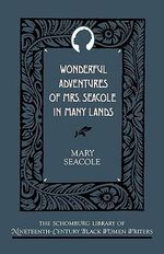 Wonderful Adventures of Mrs.Seacole in Many Lands - Mary Seacole