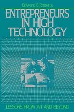Entrepreneurs in High Technology : Lessons from MIT and Beyond - Edward B. Roberts