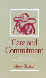 Care and Commitment : Taking the Personal Point of View - BLUSTEIN