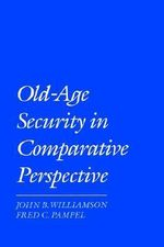 Old Age Security in Comparative Perspective - John B. Williamson