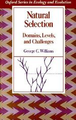 Natural Selection : Domains, Levels and Challenges - George C. Williams
