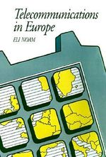 Telecommunications in Europe : Communication & Society (Hardcover) - Eli M. Noam