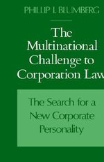The Multinational Challenge to Corporation Law : The Search for a New Corporate Personality - BLUMBERG
