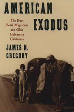 American Exodus : The Dust Bowl Migration and Okie Culture in California - James N. Gregory