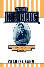 Irving Berlin : Songs from the Melting Pot - The Formative Years, 1907-14 - Charles Hamm