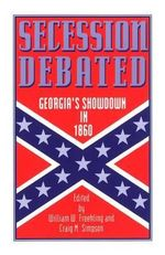 Secession Debated : Georgia's Showdown in 1860 - FREEHLING