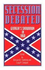 Secession Debated : Georgia's Showdown in 1860