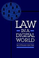 Law in a Digital World - M.Ethan Katsh