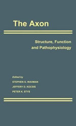 The Axon : Structure, Function and Pathophysiology