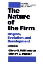 The Nature of the Firm : Origins, Evolution and Development