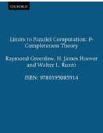 Limits to Parallel Computation : P-completeness Theory - Raymond Greenlaw