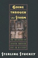 Going through the Storm : The Influence of African American Art in History - STUCKEY