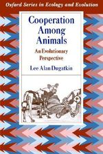 Cooperation Among Animals : An Evolutionary Perspective - Lee Alan Dugatkin