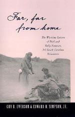 Far, Far from Home : The Wartime Letters of Dick and Tally Simpson, Third South Carolina Volunteers - Dick Simpson